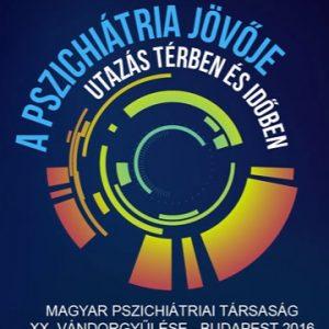 Előadás a Magyar Pszichiátriai Társaság XX-ik Vándorgyűlésén, 2016